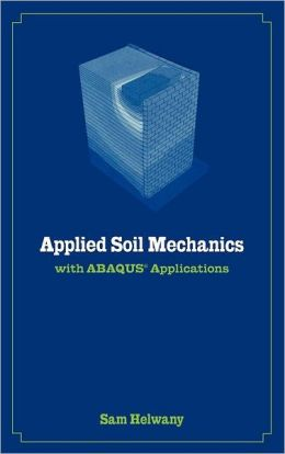 Applied Soil Mechanics with ABAQUS