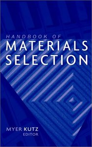 Handbook of Materials Selection