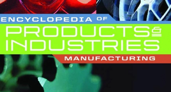 Encyclopedia of Products & Industries-Manufacturing